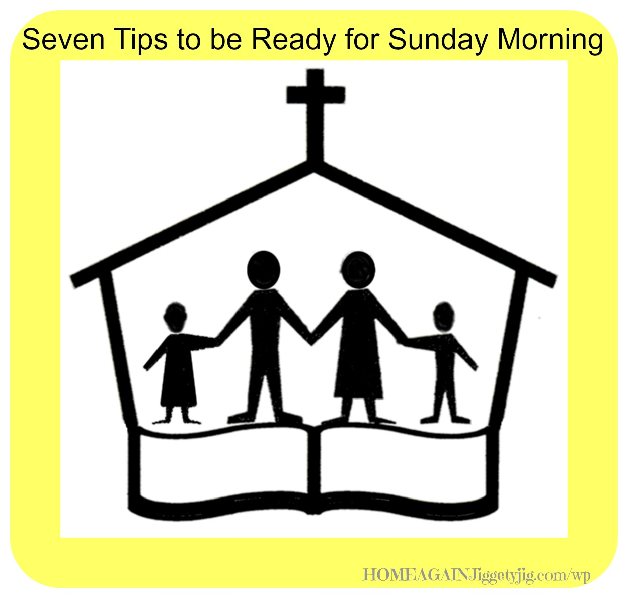 SEVEN TIPS TO BE READY FOR SUNDAY MORNING