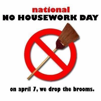 NO HOUSEWORK DAY?