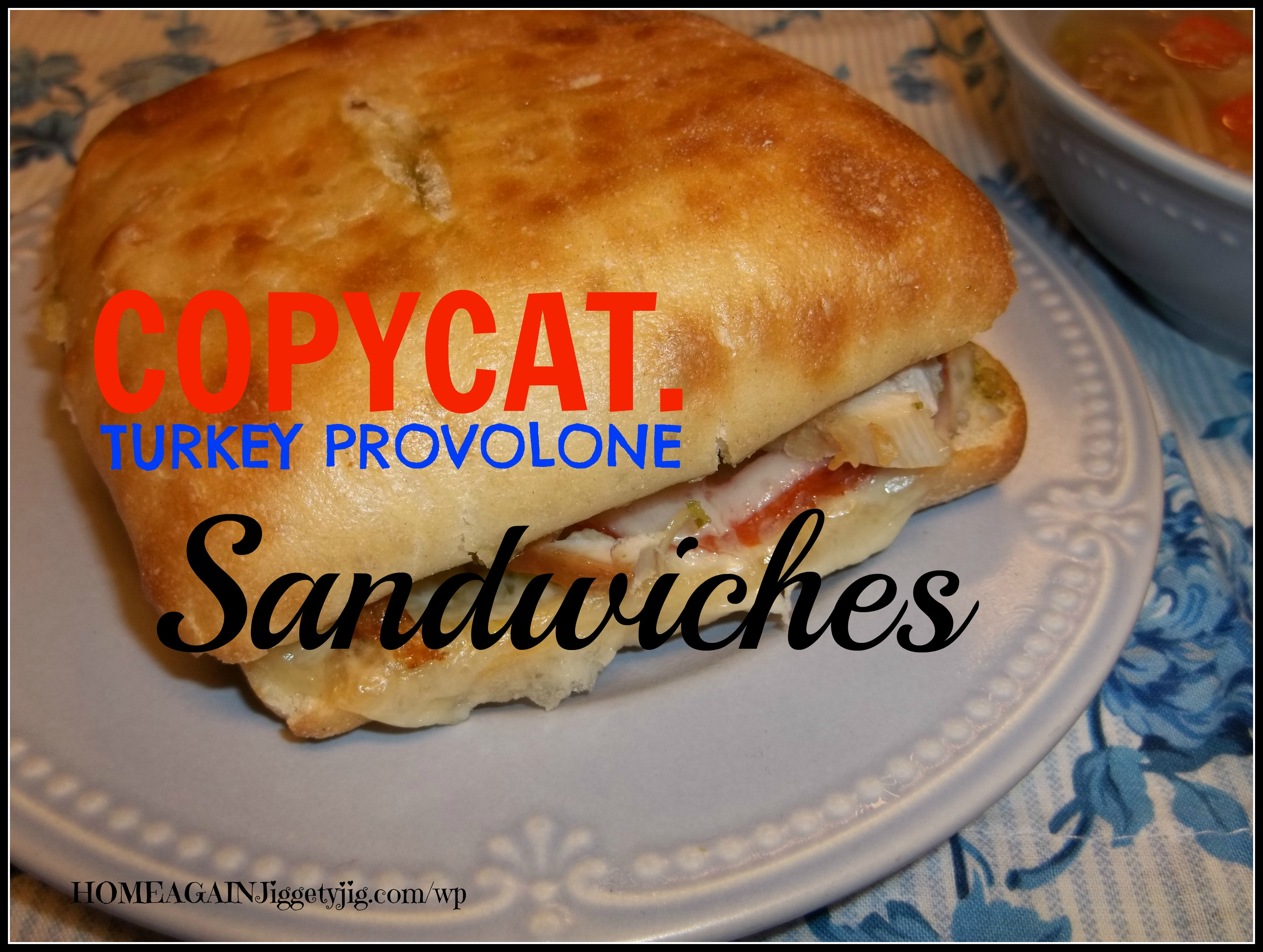 COPYCAT COSTCO HOT TURKEY PROVOLONE SANDWICH