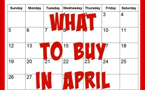 WHAT TO BUY IN APRIL 2015