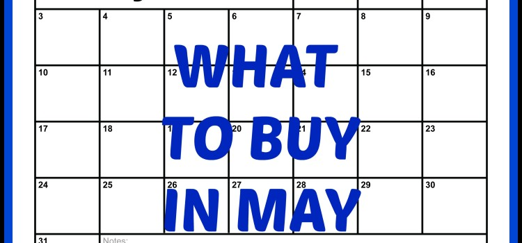 WHAT TO BUY IN MAY 2015