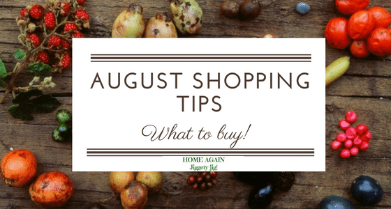 AUGUST SHOPPING TIPS