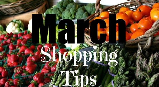 YOUR MARCH SHOPPING TIPS
