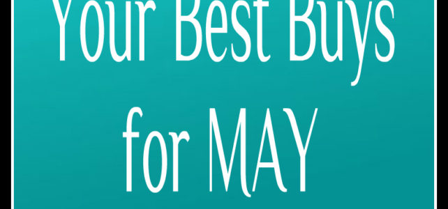 WHAT TO BUY IN MAY – Great Ways to Save on What You Buy